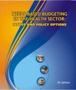 Needs Based Budgeting in the Heath Sector: Issues and Policy Options