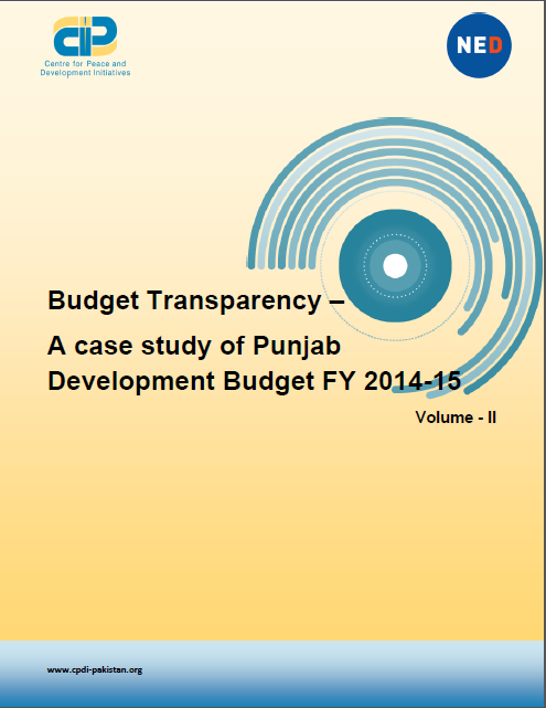 Budget Transparency – A case study of Punjab Development Budget FY 2014-15(Vol.2)
