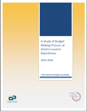 Study of Budget Making Process at District Level in Baluchistan(2015-2016)