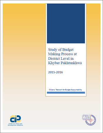 Study of Budget Making Process at District Level in Khyber Pakhtunkhwa (2015-2016)