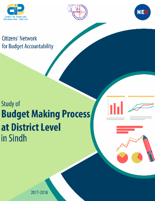 The Study of Budget Making Process at District Level in Sindh – 2017-18